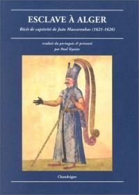 Esclave à Alger : Récit de captivité de Joao Mascarenhas, 1621-1626