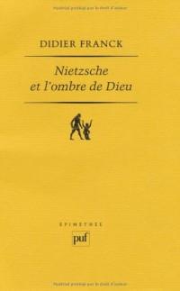 Nietzsche et l'ombre de Dieu