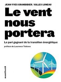 Le vent nous portera: Le pari gagnant de la transition énergétique