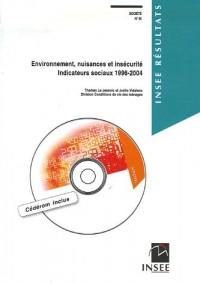 Environnement, nuisances et insécurité : Indicateurs sociaux 1996-2004 (1Cédérom)