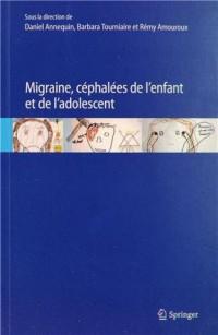 Migraine, céphalées de l'enfant et de l'adolescent