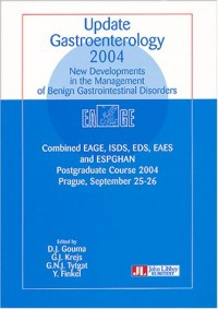 Update Gastroenterology 2004 : New Development in the Management of Benign Gastrointestinal Disorders