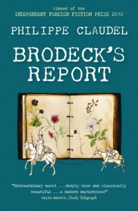 Brodeck's Report: WINNER OF THE INDEPENDENT FOREIGN FICTION PRIZE