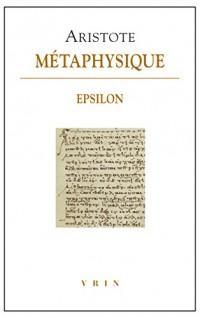 Métaphysique - Livre Epsilon