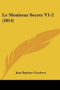 Le Moniteur Secret V1-2 (1814)