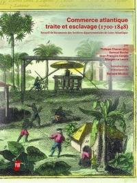 Commerce atlantique, traite et esclavage (1700-1848): Recueil de documents