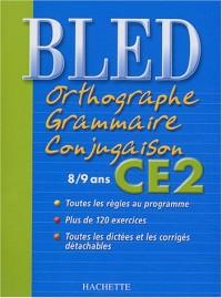Bled : Orthographe Grammaire Conjugaison CE2, édition 2004