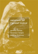 Variations sur l'animal central