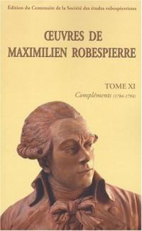 Oeuvres de Maximilien Robespierre : Tome 11, Compléments (1784-1794)