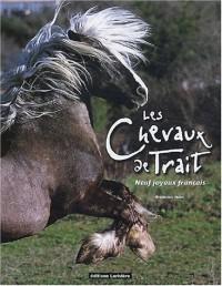 Les chevaux de trait : Neuf joyaux français