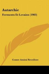 Autarchie: Ferments Et Levains (1903)