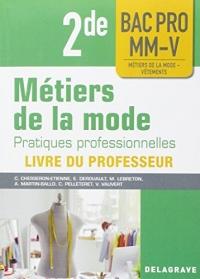 Pratiques professionnelles des métiers de la mode 2nde Bac pro : Livre du professeur