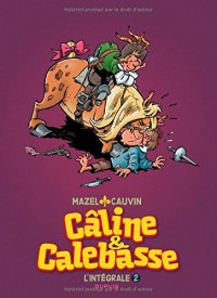 Câline et Calebasse - L'intégrale - tome 2 - Câline et Calebasse (intégrale) 1974-1984
