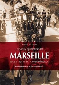 Les vieux quartiers de Marseille - Tome IV