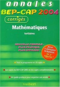 Mathématiques BEP-CAP tertiaires : Annales 2004, corrigés