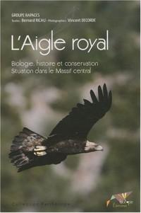 L'Aigle royal : Biologie, histoire et conservation, Situation dans le Massif central