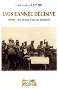 1918 l'année décisive 1er tome