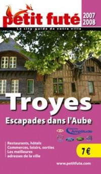 Le Petit Futé Troyes : Escapades dans l'Aube