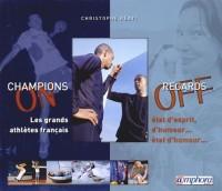 Champions on, regards off : Les grands athlètes français : état d'esprit, d'humeur, état d'humour...