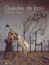 Gueules de bois : Quentin Garel