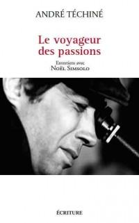 Le voyageur des passions: Entretiens avec Noël Simsolo