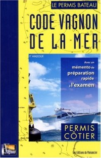 Code Vagnon de la Mer : Tome 1, Permis côtier
