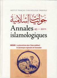 Annales Islamologiques Vol 45