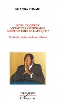 Et si l'Occident n'était pas responsable des problèmes de l'Afrique ? : De Nicolas Sarkozy à Barack Obama