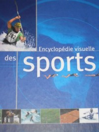 Encyclopédie visuelle des sports L'