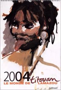 Le Monde de Titouan Lamazou : Calendrier 2004