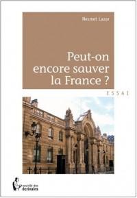 PEUT-ON ENCORE SAUVER LA France ?