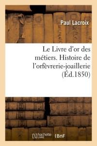 Le Livre d Or des Metiers  ed 1850