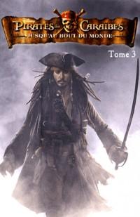 Pirates des Caraïbes, Tome 3 : Jusqu'au bout du monde
