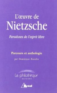 L'oeuvre de Nietzsche : Paradoxes de l'esprit libre