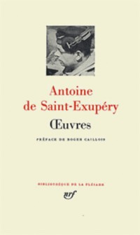Saint-Exupéry : Oeuvres