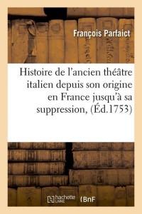 Histoire de l Ancien Theatre Italien ed 1753
