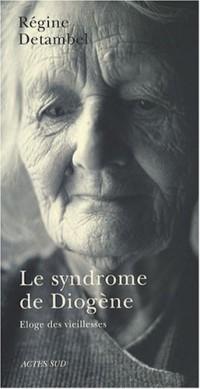 Le syndrome de Diogène