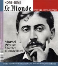 Le Monde, Hors-série : Marcel Proust : A l'ombre de l'imaginaire