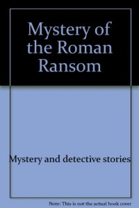 Mystery of the Roman ransom (A Voyager/HBJ book)