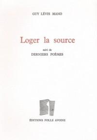 Loger la source : Suivi de Derniers poèmes
