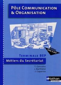 Pôle Communication et Organisation Tle BEP Métiers du secrétariat