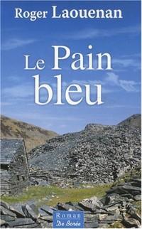 Pain Bleu (le)