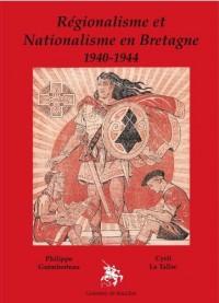 Régionalisme et nationalisme en Bretagne : 1940-1944