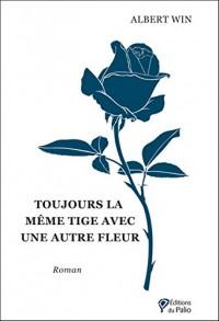 Toujours la Même Tige avec une Autre Fleur