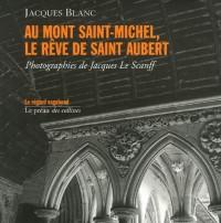 Au Mont Saint-Michel : Le rêve de saint Aubert