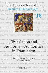 The Medieval Translator / Traduire Au Moyen Age: Translation and Authority / Authorities in Translation
