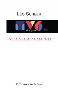 TV6, la plus jeune des télés