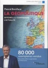 La géopolitique: 50 fiches pour comprendre l'actualité
