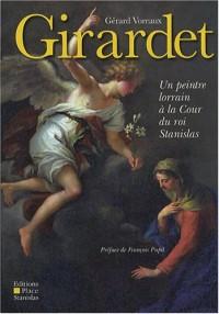 Girardet : Un peintre lorrain à la Cour du roi Stanislas