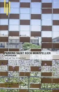 Parking Saint Roch Montpellier : Archikubik